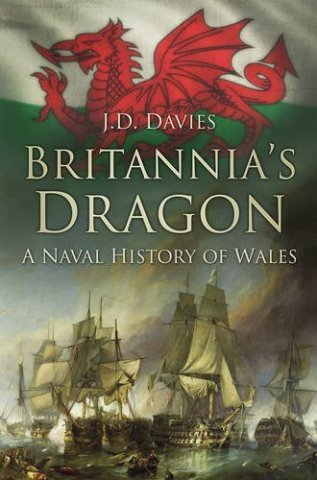 Britannia's Dragon: A Naval History ofWales